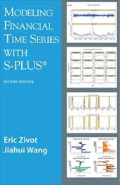 Modeling Financial Time Series with S-Plus - Zivot, Eric / Wang, Jiahui