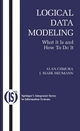 Logical Data Modeling - Alan Chmura;  J. Mark Heumann