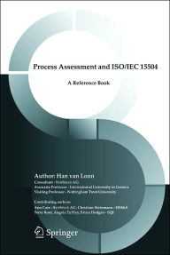 Process Assessment and ISO/IEC 15504: A Reference Book - Hans Van Loon