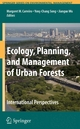 Ecology, Planning, and Management of Urban Forests - Margaret M. Carreiro;  Margaret M. Carreiro;  Yong-Chang Song;  Yong-Chang Song;  Jianguo Wu;  Jianguo Wu
