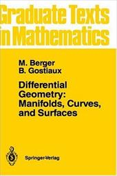 Differential Geometry: Manifolds, Curves, and Surfaces - Berger, Marcel / Gostiaux, Bernard / Levy, Silvio