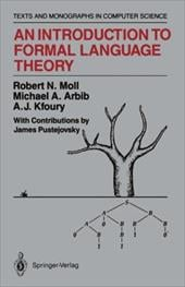 An Introduction to Formal Language Theory - Moll, Robert N. / Arbib, Michael A. / Kfoury, A. J.