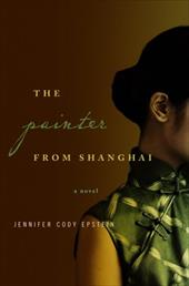 The Painter from Shanghai - Epstein, Jennifer Cody