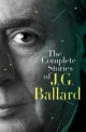 Complete Stories of J. G. Ballard - J. G. Ballard