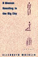 A Woman Kneeling in the Big City: Poems