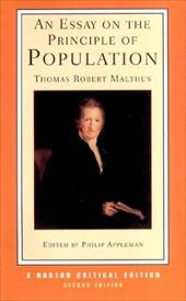 An Essay on the Principle of Population - Malthus, Thomas Robert / Appleman, Philip