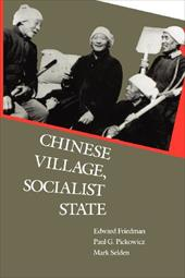 Chinese Village, Socialist State - Friedman, Edward / Johnson, Kay / Selden, Mark