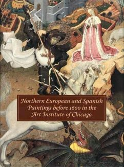 Northern European and Spanish Paintings Before 1600 in the Art Institute of Chicago - Mann, Richard G. Jones, Susan Frances Sobre, Judith Berg Hecht, Ilse
