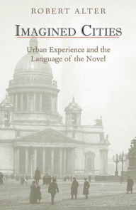 Imagined Cities: Urban Experience and the Language of the Novel - Robert Alter