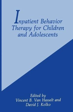 Inpatient Behavior Therapy for Children and Adolescents - Kolko, D.J. / Van Hasselt, Vincent B. (Hgg.)