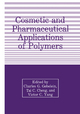 Cosmetic and Pharmaceutical Applications of Polymers - T. Cheng; Charles G. Gebelein; Victor C. Yang