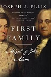 First Family: Abigail and John - Ellis, Joseph J.
