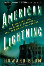 American Lightning: Terror, Mystery, Movie-Making, and the Crime of the Century - Blum, Howard