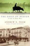The Eaves of Heaven: A Life in Three Wars