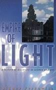 Empire of Light: A History of Discovery in Science & Art
