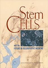 Stem Cells and the Future of Regenerative Medicine - Committee on the Biological and Biomedical Applications of S / Commission on Life Sciences / National Research Council