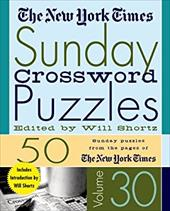 The New York Times Sunday Crossword Puzzles Volume 30: 50 Sunday Puzzles from the Pages of the New York Times - New York Times / Shortz, Will / Times, New York