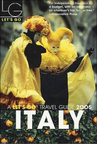 Italy 2005 (Let's Go Travel Guide Series) - Alexie Harper