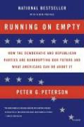 Running on Empty: How the Democratic and Republican Parties Are Bankrupting Our Future and What Americans Can Do about It
