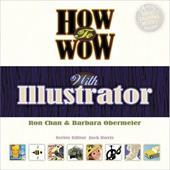 How to Wow with Illustrator - Chan, Ron / Obermeier, Barbara