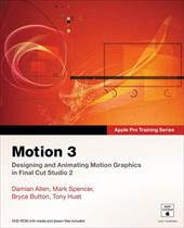 Motion 3 [With DVD-ROM] - Allen, Damian / Spencer, Mark / Button, Bryce