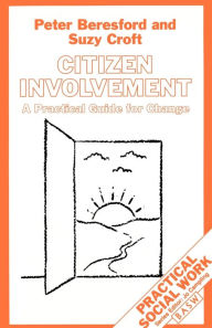 Citizen Involvement: A Practical Guide for Change - Peter Beresford