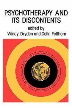 Psychotherapy and Its Discontents - Dryden, Alex Dryden, Windy Feltham, Colin
