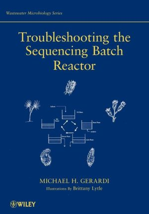 Troubleshooting the Sequencing Batch Reactor - Michael H. Gerardi, David J. Silverman, Margaret A. Munro EA, Brittany Lytle (Illustrator)