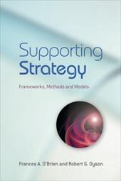 Supporting Strategy: Frameworks, Methods and Models - O'Brien, Frances A. / Dyson, Robert G.