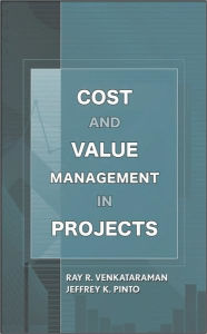 Cost and Value Management in Projects - Ray R. Venkataraman
