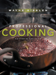 Professional Cooking - Wayne Gisslen; Mary Ellen Griffin