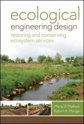Ecological Engineering Design: Restoring and Conserving Ecosystem Services - Matlock, Marty D. / Morgan, Robert