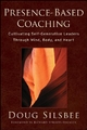 Presence-Based Coaching - Doug Silsbee