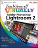 Teach Yourself VISUALLY Adobe Photoshop Lightroom 2 - Lynette Kent