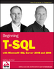 Beginning T-SQL with Microsoft SQL Server 2005 and 2008 - Paul Turley; Dan Wood