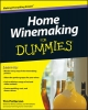 Home Winemaking For Dummies - Tim Patterson