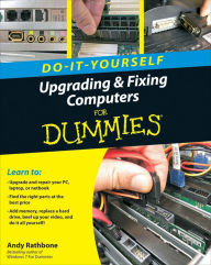 Upgrading and Fixing Computers Do-it-Yourself For Dummies - Andy Rathbone