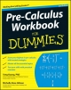 Pre-Calculus Workbook For Dummies - Yang Kuang; Michelle Rose Gilman