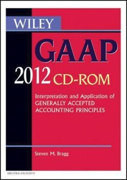Wiley GAAP 2012: Interpretation and Application of Generally Accepted Accounting Principles CD-ROM (Wiley Gaap (CD-Rom))