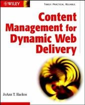 Content Management for Dynamic Web Delivery - Hackos, Joann T.