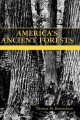 America's Ancient Forests - Thomas M. Bonnicksen