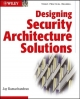Designing Security Architecture Solutions - Jay Ramachandran