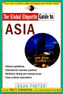 The Global Etiquette Guide to Asia: Everything You Need to Know for Business and Travel Success