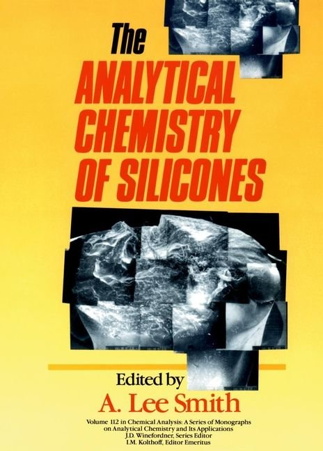 The Analytical Chemistry of Silicones - A.Lee Smith