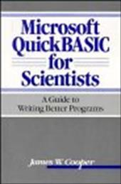 Microsoft QuickBASIC for Scientists: A Guide to Writing Better Programs - Cooper, James W.