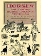 Horses and Horse-Drawn Vehicles: A Pictorial Archive