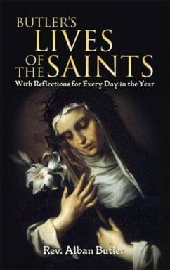 Butler's Lives of the Saints: With Reflections for Every Day in the Year - Butler, Alban