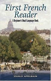 First French Reader: A Beginner's Dual-Language Book - Appelbaum, Stanley