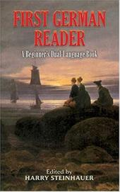 First German Reader: A Beginner's Dual-Language Book - Steinhauer, Harry