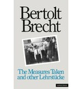 Measures Taken: AND Other Lehrsteucke - Bertolt Brecht